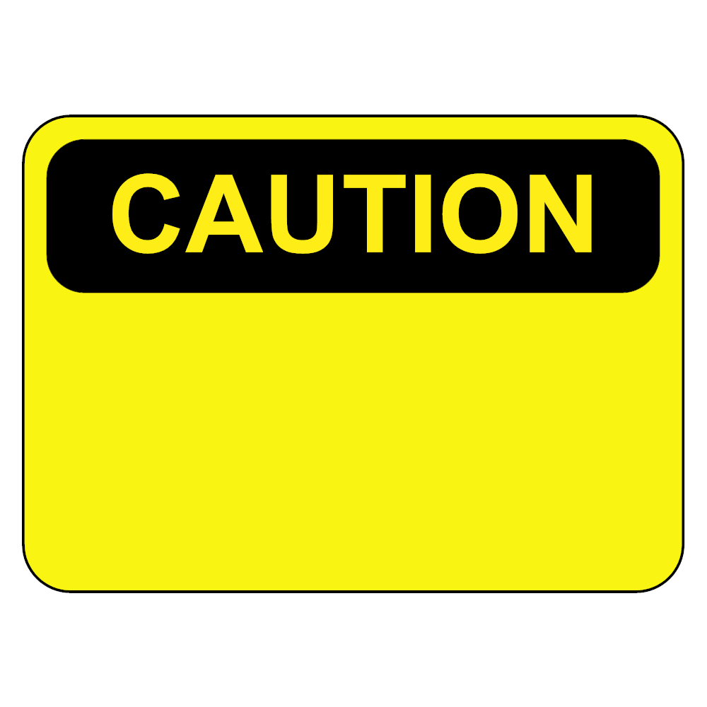 Caution Sign - Caution sign template